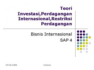 Teori Investasi Perdagangan Internasional Restriksi Perdagangan Bisnis Internasional