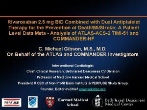 Rivaroxaban 2 5 mg BID Combined with Dual
