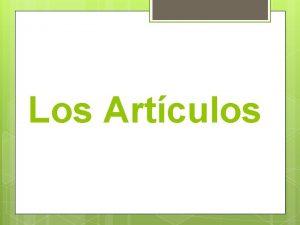 Los Artculos Los Nombres Nouns Name of a