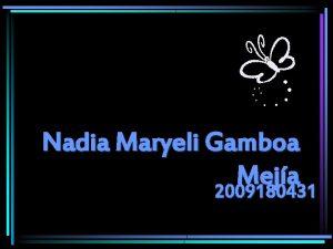 Nadia Maryeli Gamboa Meja 2009180431 LICENCIATURA EN EDUCACIN
