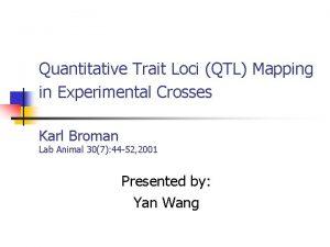 Quantitative Trait Loci QTL Mapping in Experimental Crosses