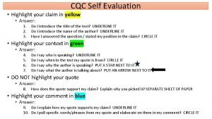 CQC Self Evaluation Highlight your claim in yellow
