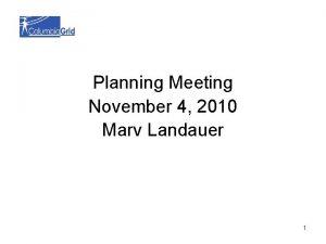 Planning Meeting November 4 2010 Marv Landauer 1
