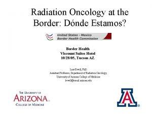 Radiation Oncology at the Border Dnde Estamos Border