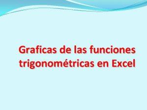 Graficas de las funciones trigonomtricas en Excel FUNCIONES