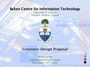 Rebecca Ho LightingElectrical Bahen Centre for Information Technology