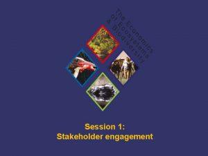 Session 1 Stakeholder engagement TEEB Training Stakeholder Engagement