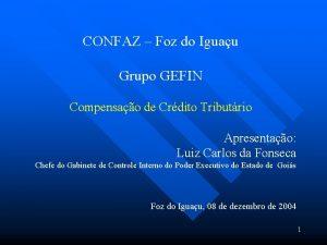 CONFAZ Foz do Iguau Grupo GEFIN Compensao de
