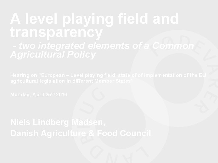 A level playing field and transparency two integrated