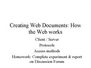 Creating Web Documents How the Web works Client
