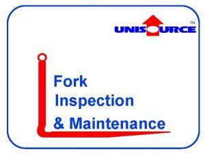 TM Fork Inspection Maintenance Fork Inspection Maintenance Forks
