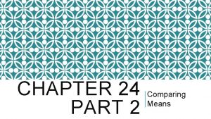 CHAPTER 24 Comparing Means PART 2 Resting pulse