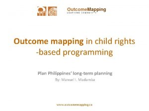 Outcome mapping in child rights based programming Plan