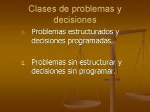 Clases de problemas y decisiones 1 2 Problemas