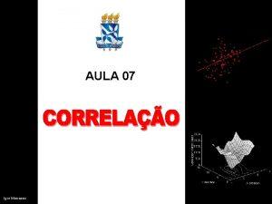 AULA 07 Igor Menezes Corresponde intensidade e direo