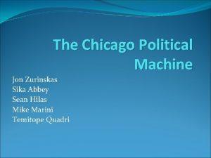 The Chicago Political Machine Jon Zurinskas Sika Abbey