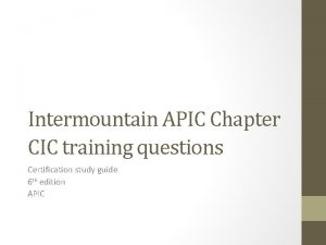 Intermountain APIC Chapter CIC training questions Certification study
