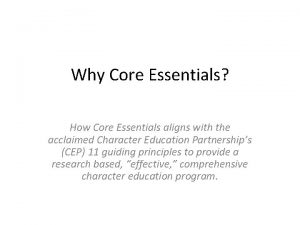 Why Core Essentials How Core Essentials aligns with
