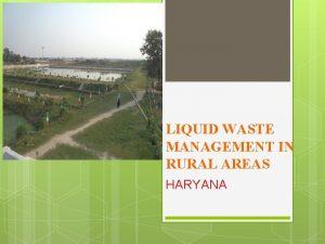 LIQUID WASTE MANAGEMENT IN RURAL AREAS HARYANA LIQUID