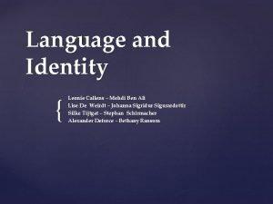 Language and Identity Leonie Callens Mehdi Ben Ali