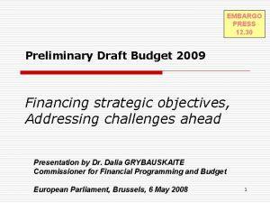 EMBARGO PRESS 12 30 Preliminary Draft Budget 2009
