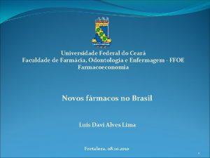 Universidade Federal do Cear Faculdade de Farmcia Odontologia