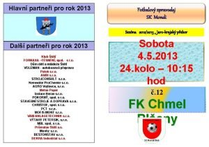 Hlavn partnei pro rok 2013 Fotbalov zpravodaj SK