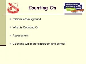 Counting On n RationaleBackground n What is Counting