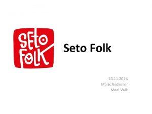 Seto Folk 10 11 2014 Maris Andreller Meel