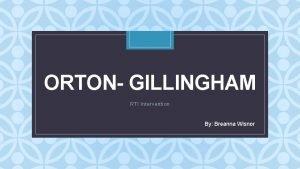 ORTON GILLINGHAM C RTI Intervention By Breanna Wisnor