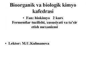 Bioorganik va biologik kimyo kafedrasi Fan biokimyo 2