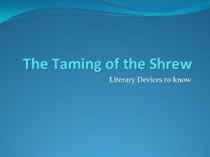 The Taming of the Shrew Literary Devices to