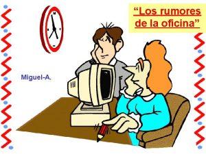 Los rumores de la oficina MiguelA CMO COMIENZAN