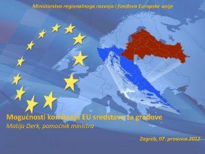Ministarstvo regionalnoga razvoja i fondova Europske unije Mogunosti