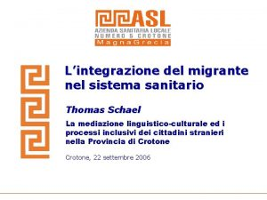 Lintegrazione del migrante nel sistema sanitario Thomas Schael