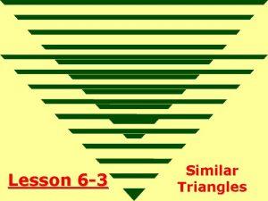 Lesson 6 3 Similar Triangles Ohio Content Standards