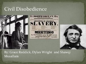 Civil Disobedience By Grace Reddick Dylan Wright and