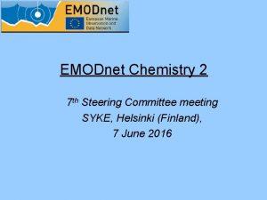 EMODnet Chemistry 2 7 th Steering Committee meeting