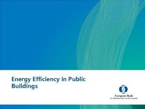 Energy Efficiency in Public Buildings Chisinau Public Buildings