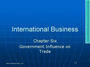 Chapter Six Government Influence on Trade 2004 Prentice