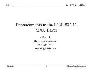 July 1999 doc IEEE 802 11 99166 Enhancements