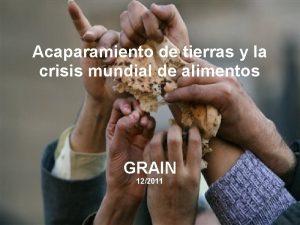 Acaparamiento de tierras y la crisis mundial de