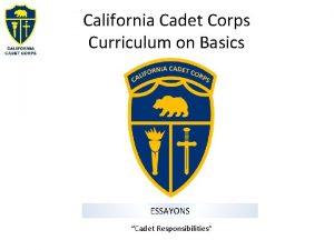 California Cadet Corps Curriculum on Basics ESSAYONS Cadet