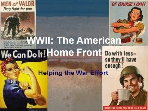 WWII The American Home Front Helping the War
