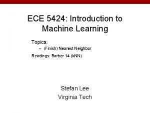 ECE 5424 Introduction to Machine Learning Topics Finish