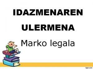 IDAZMENAREN ULERMENA Marko legala LOE LEY ORGANICA 22006