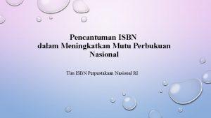 Pencantuman ISBN dalam Meningkatkan Mutu Perbukuan Nasional Tim