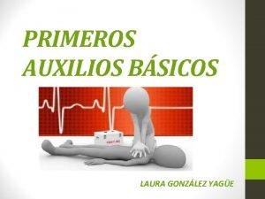 PRIMEROS AUXILIOS BSICOS LAURA GONZLEZ YAGE NDICE 1