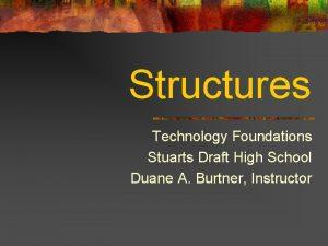 Structures Technology Foundations Stuarts Draft High School Duane