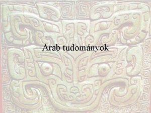 Arab tudomnyok Arab tudomnyok eredete Grg forrsok az